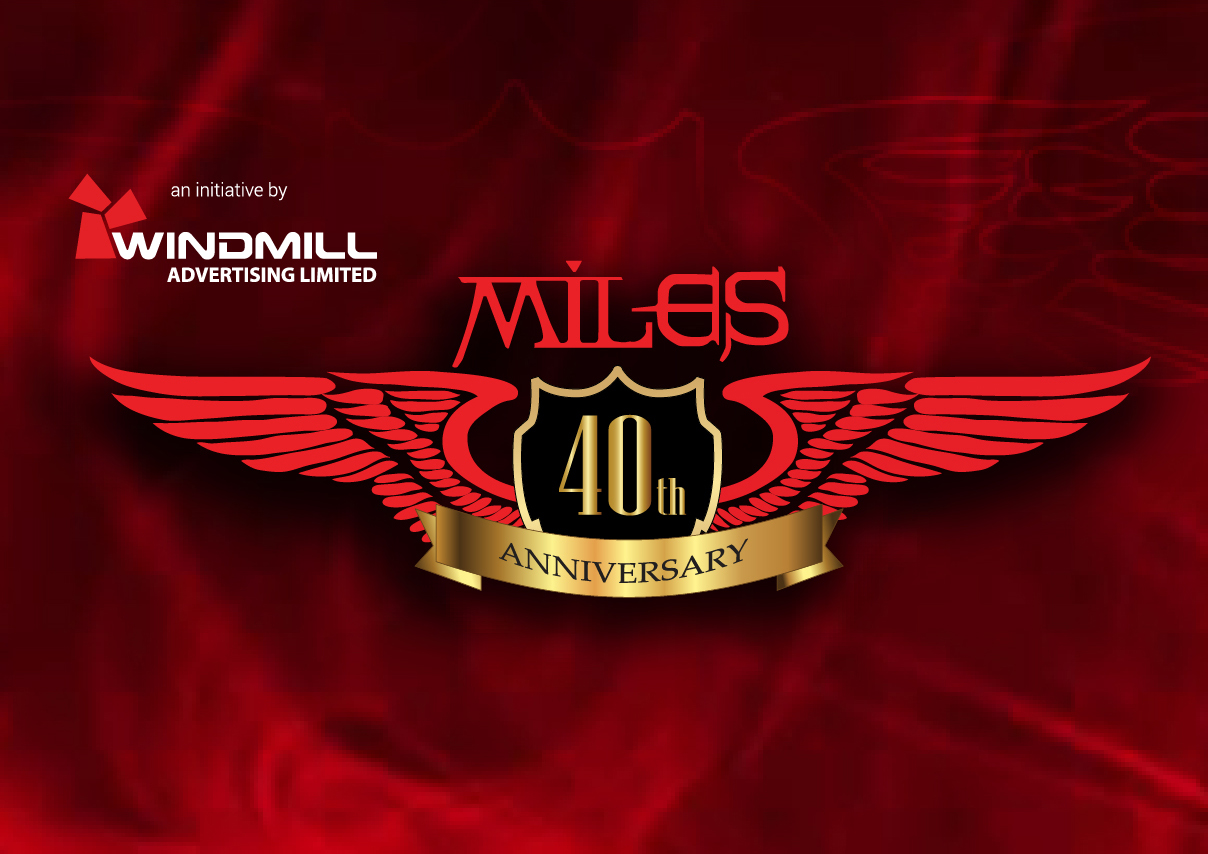 Miles 40th Anniversary – An Initiative By Windmill Advertising Limited